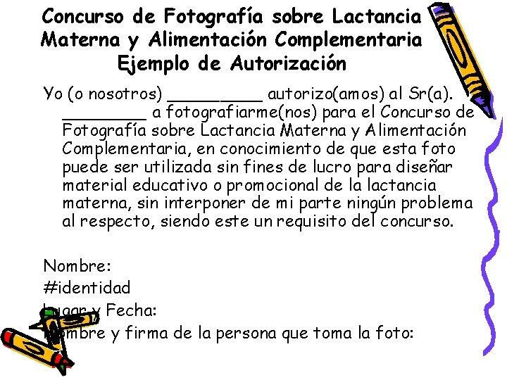 Concurso de Fotografía sobre Lactancia Materna y Alimentación Complementaria Ejemplo de Autorización Yo (o