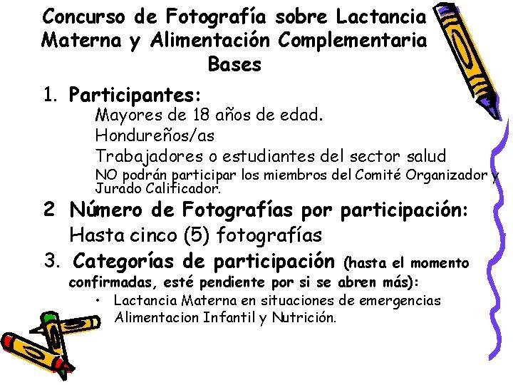 Concurso de Fotografía sobre Lactancia Materna y Alimentación Complementaria Bases 1. Participantes: Mayores de
