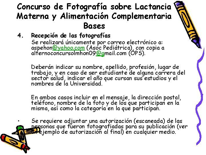 Concurso de Fotografía sobre Lactancia Materna y Alimentación Complementaria Bases 4. Recepción de las