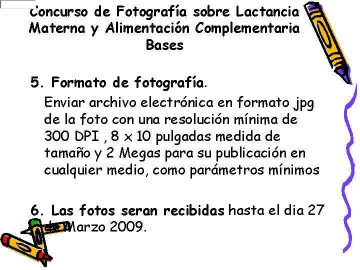 Concurso de Fotografía sobre Lactancia Materna y Alimentación Complementaria Bases 5. Formato de fotografía.