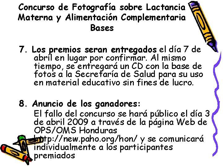 Concurso de Fotografía sobre Lactancia Materna y Alimentación Complementaria Bases 7. Los premios seran