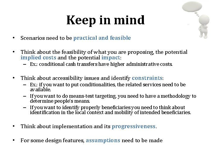 Keep in mind • Scenarios need to be practical and feasible • Think about