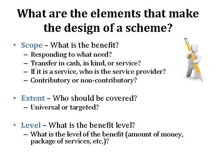 What are the elements that make the design of a scheme? • Scope –