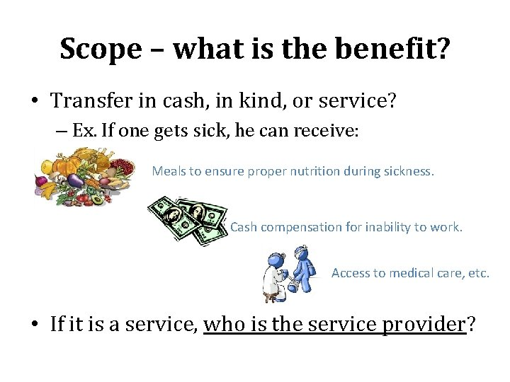 Scope – what is the benefit? • Transfer in cash, in kind, or service?