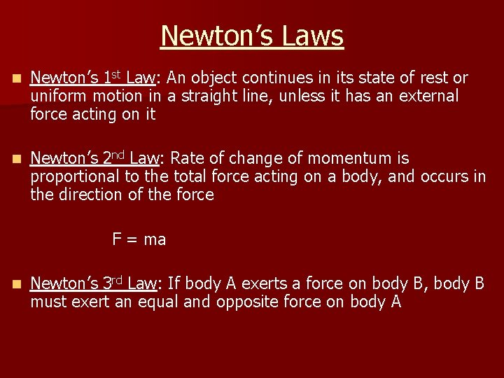 Newton's Laws n Newton's 1 st Law: An object continues in its state of