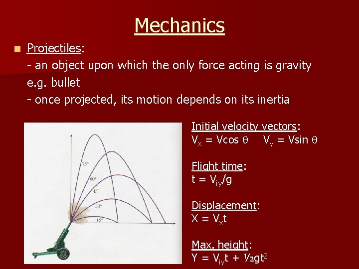 Mechanics n Projectiles: - an object upon which the only force acting is gravity