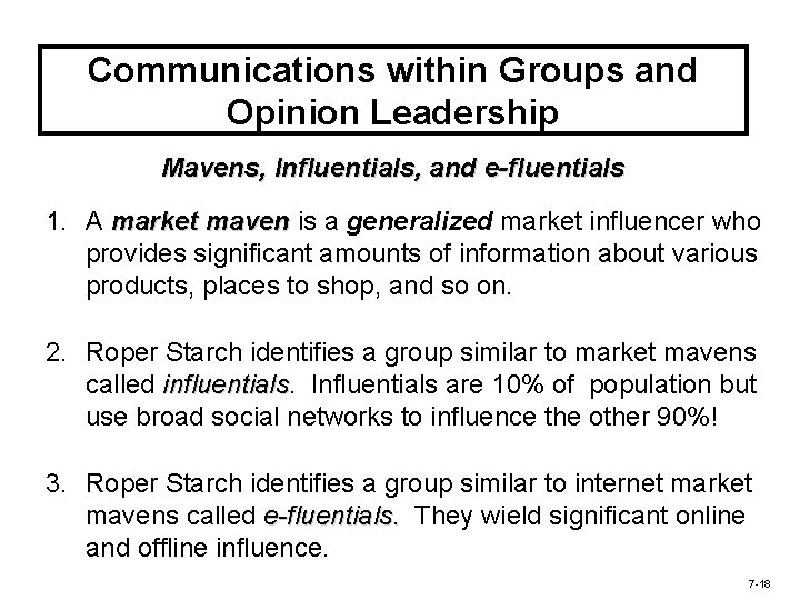 Communications within Groups and Opinion Leadership Mavens, Influentials, and e-fluentials 1. A market maven