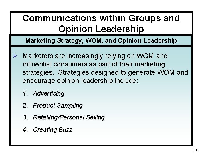 Communications within Groups and Opinion Leadership Marketing Strategy, WOM, and Opinion Leadership Ø Marketers