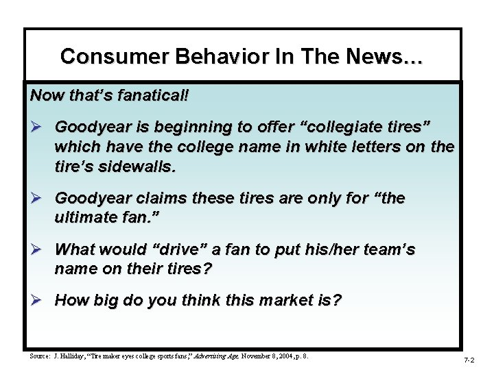 Consumer Behavior In The News… Now that's fanatical! Ø Goodyear is beginning to offer
