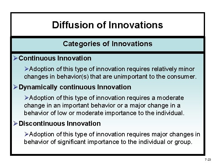 Diffusion of Innovations Categories of Innovations ØContinuous Innovation ØAdoption of this type of innovation