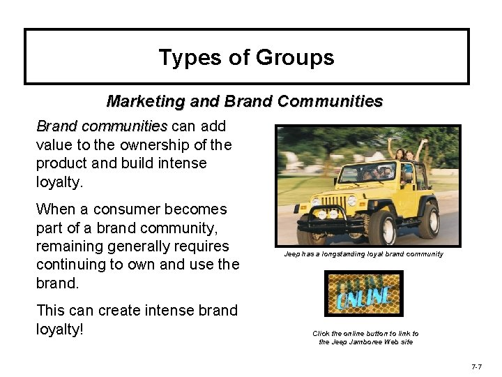 Types of Groups Marketing and Brand Communities Brand communities can add value to the