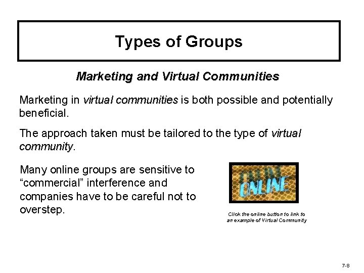 Types of Groups Marketing and Virtual Communities Marketing in virtual communities is both possible
