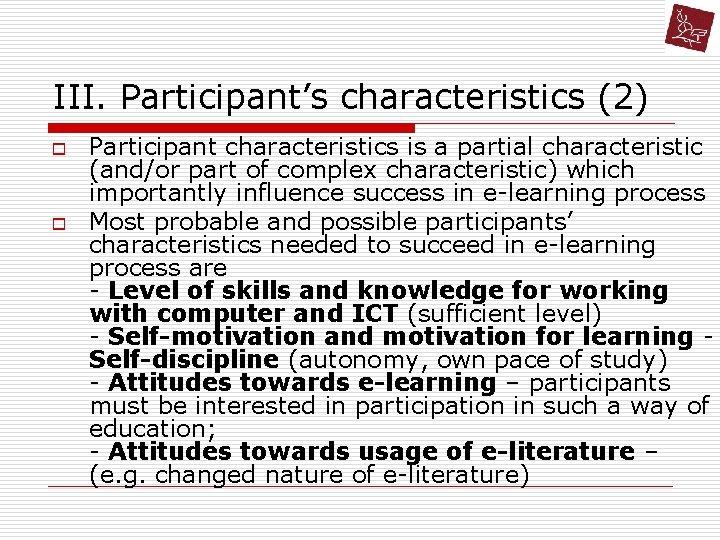 III. Participant's characteristics (2) o o Participant characteristics is a partial characteristic (and/or part