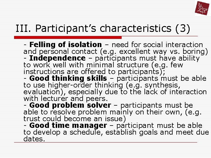 III. Participant's characteristics (3) - Felling of isolation – need for social interaction and