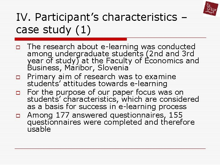 IV. Participant's characteristics – case study (1) o o The research about e-learning was
