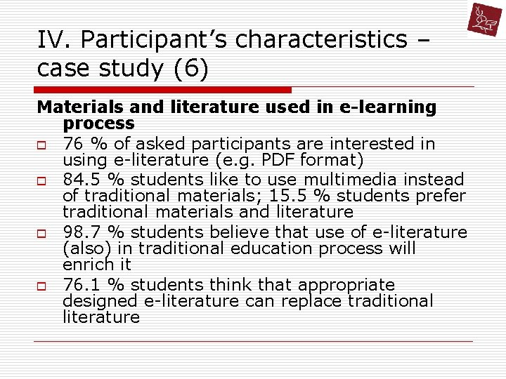 IV. Participant's characteristics – case study (6) Materials and literature used in e-learning process