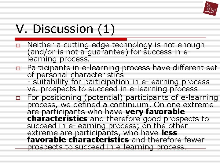 V. Discussion (1) o o o Neither a cutting edge technology is not enough