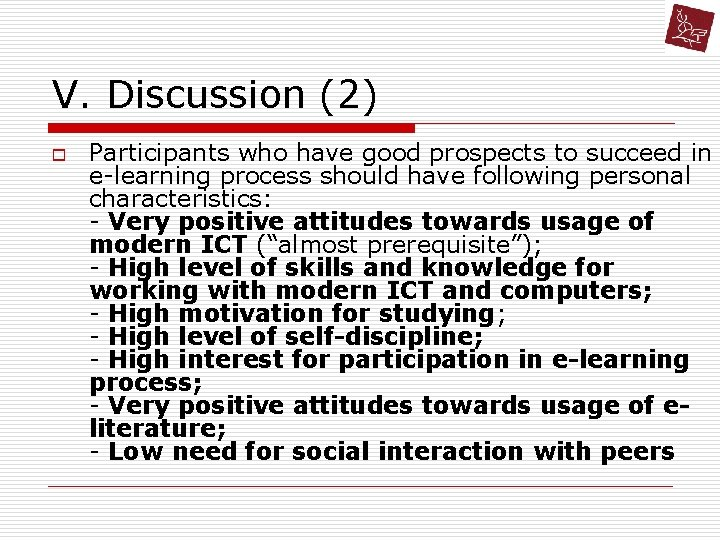 V. Discussion (2) o Participants who have good prospects to succeed in e-learning process