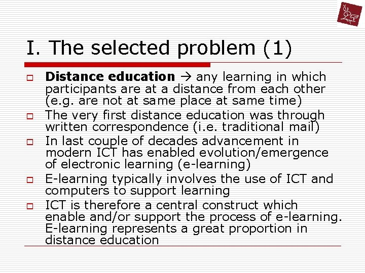 I. The selected problem (1) o o o Distance education any learning in which