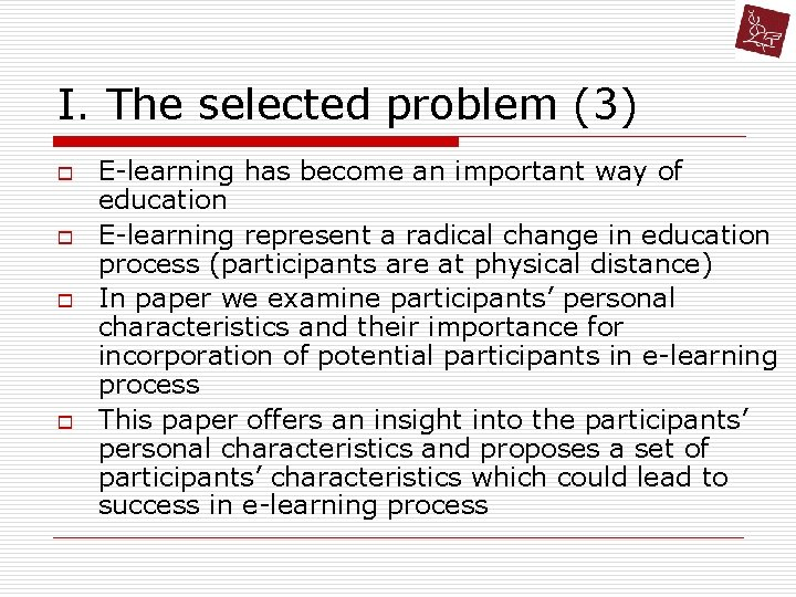 I. The selected problem (3) o o E-learning has become an important way of