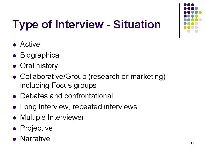 Type of Interview - Situation l l l l l Active Biographical Oral history