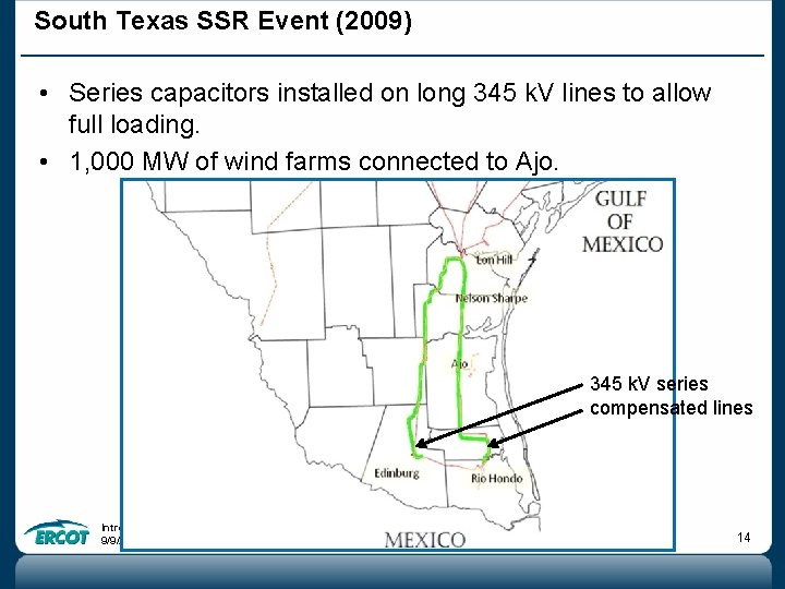 South Texas SSR Event (2009) • Series capacitors installed on long 345 k. V