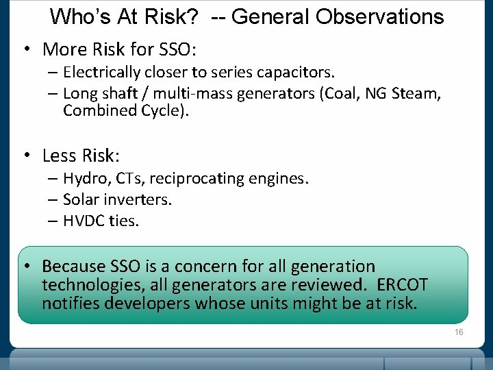 Who's At Risk? -- General Observations • More Risk for SSO: – Electrically closer