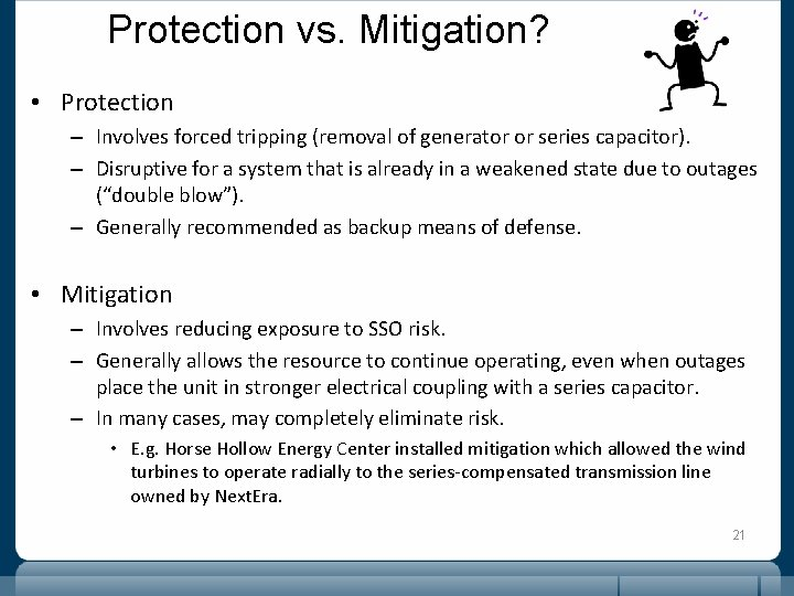 Protection vs. Mitigation? • Protection – Involves forced tripping (removal of generator or series