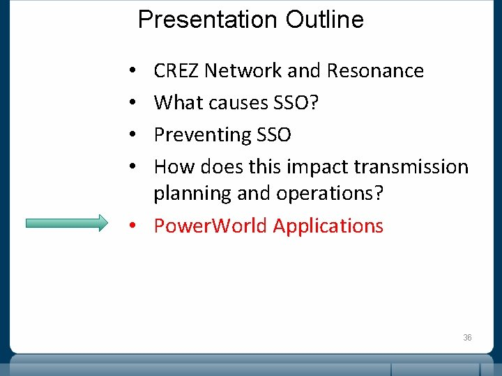 Presentation Outline CREZ Network and Resonance What causes SSO? Preventing SSO How does this