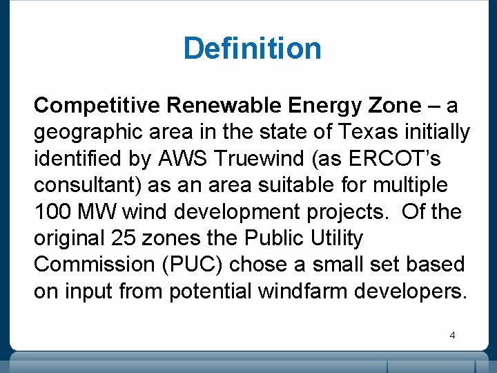 Definition Competitive Renewable Energy Zone – a geographic area in the state of Texas