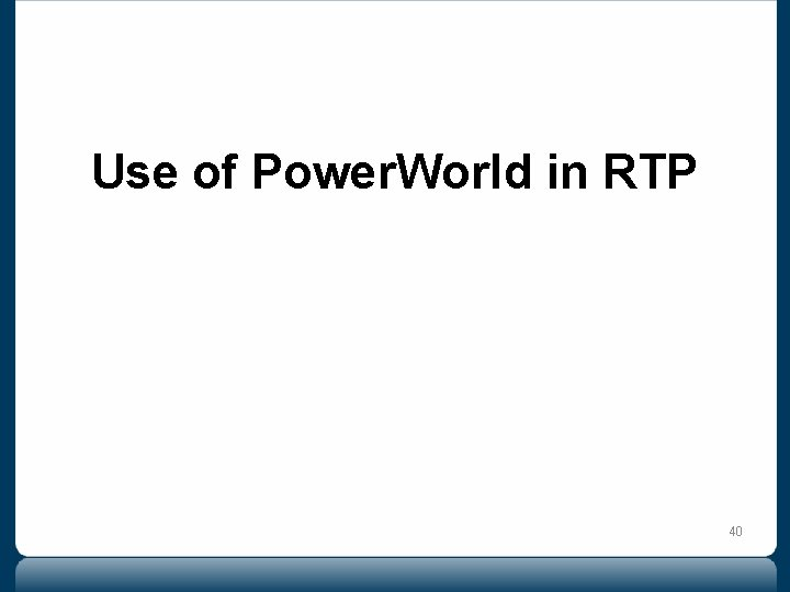 Use of Power. World in RTP 40