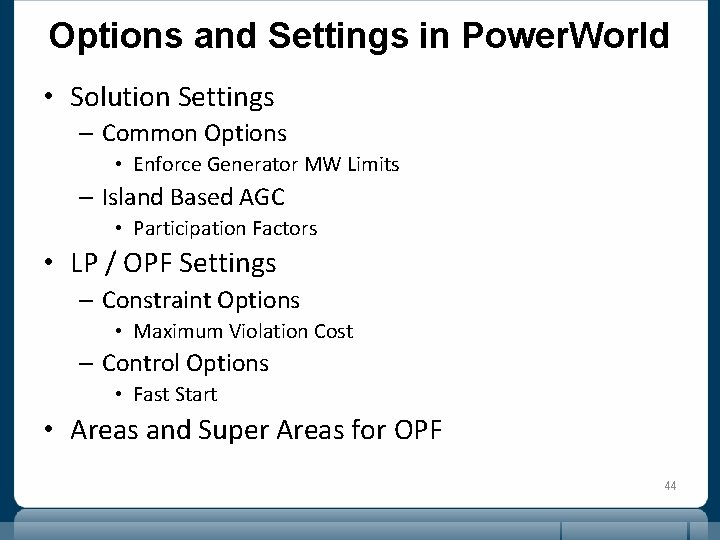 Options and Settings in Power. World • Solution Settings – Common Options • Enforce
