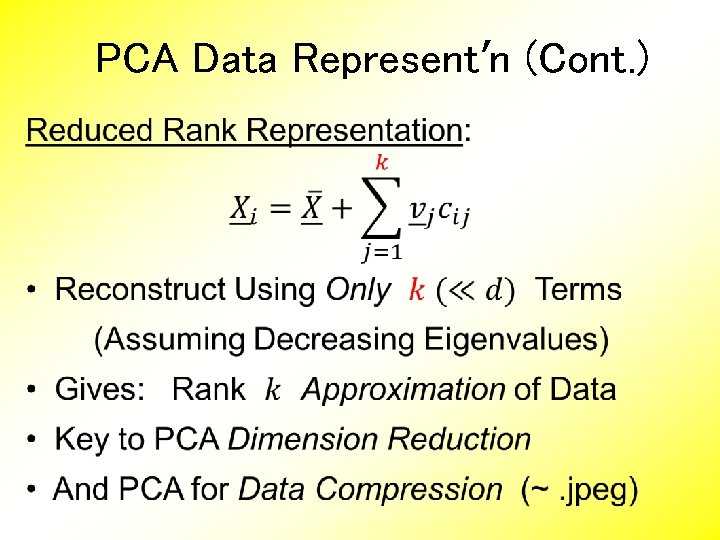 PCA Data Represent'n (Cont. )