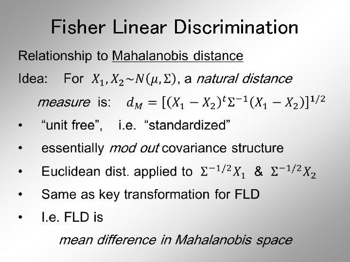 Fisher Linear Discrimination •