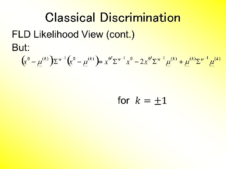 Classical Discrimination •