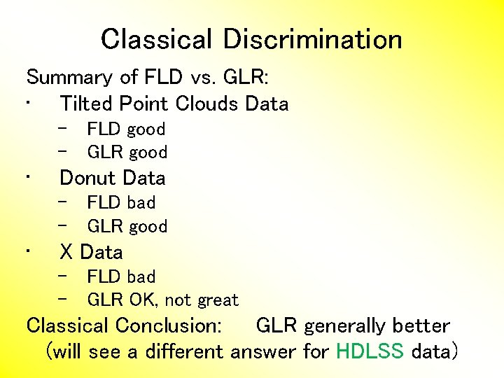 Classical Discrimination Summary of FLD vs. GLR: • Tilted Point Clouds Data – FLD