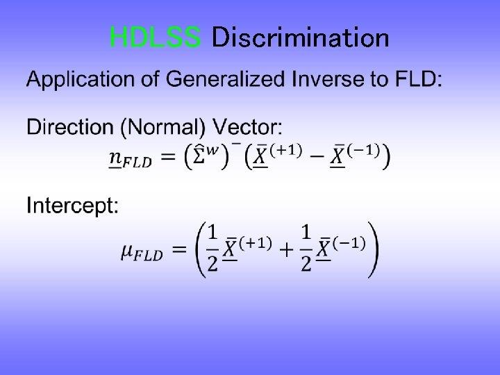 HDLSS Discrimination •