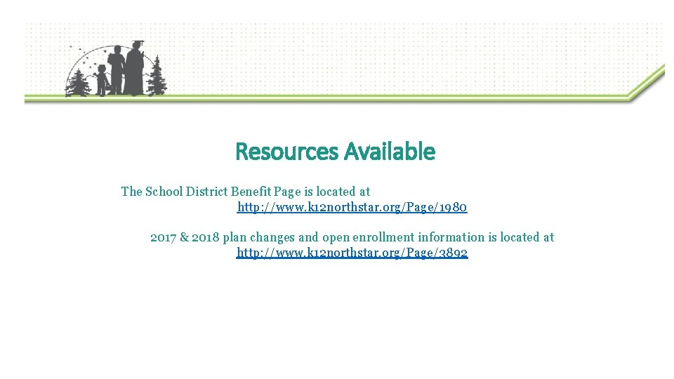 Resources Available The School District Benefit Page is located at http: //www. k 12