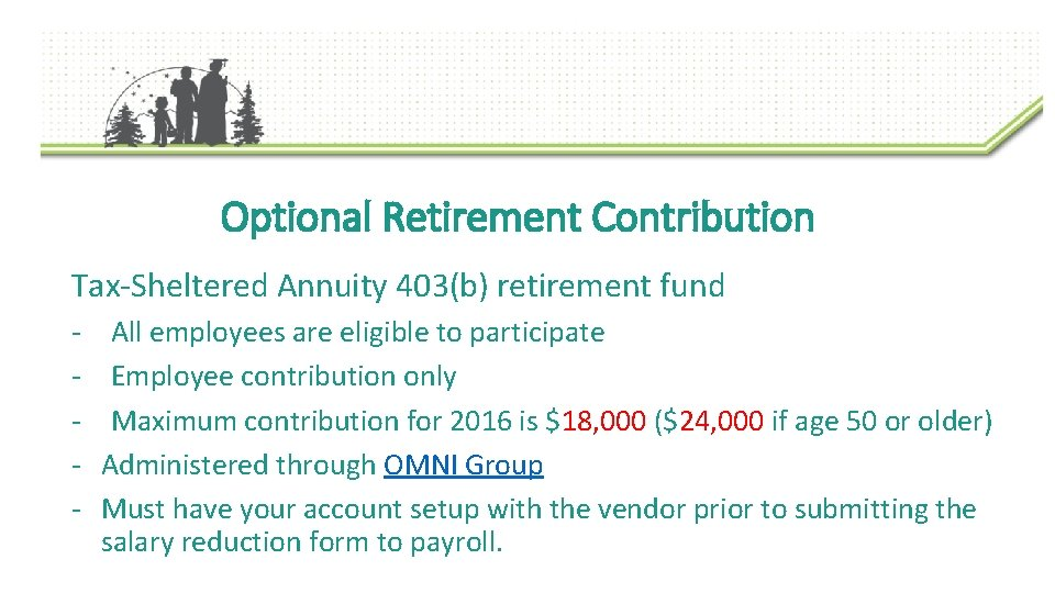 Optional Retirement Contribution Tax-Sheltered Annuity 403(b) retirement fund - All employees are eligible to
