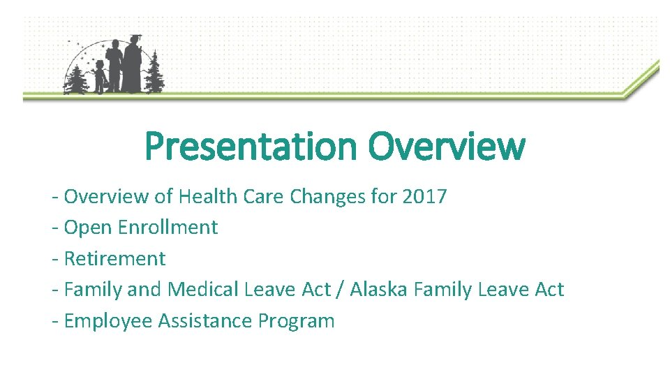 Presentation Overview - Overview of Health Care Changes for 2017 - Open Enrollment -