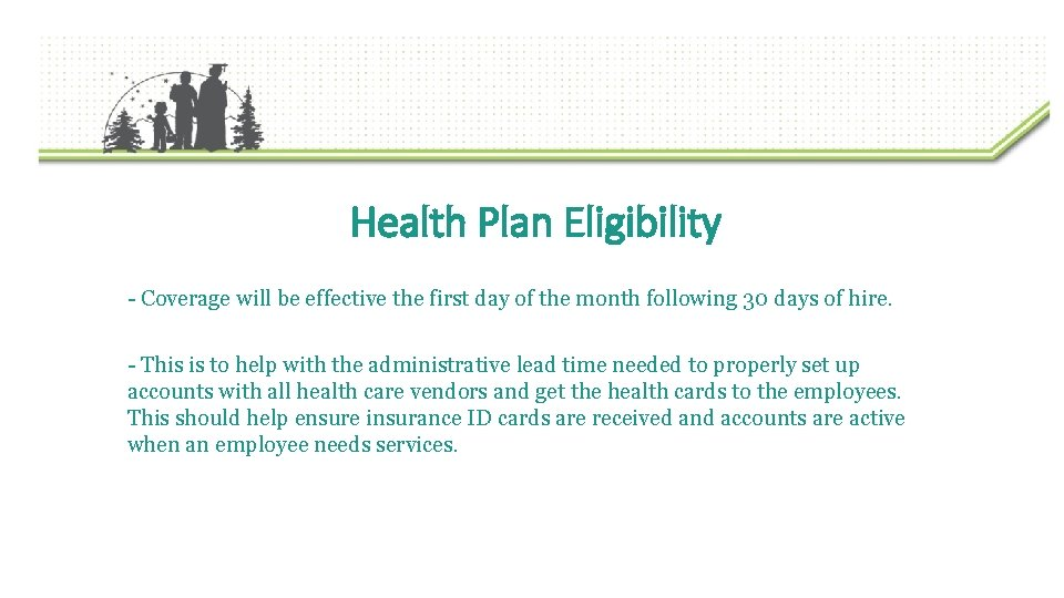 Health Plan Eligibility - Coverage will be effective the first day of the month
