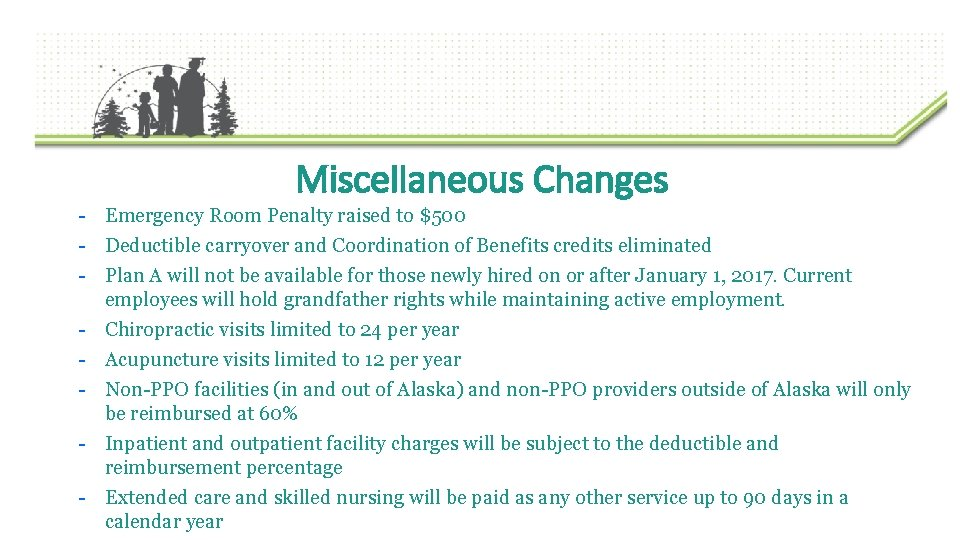 Miscellaneous Changes - Emergency Room Penalty raised to $500 - Deductible carryover and Coordination