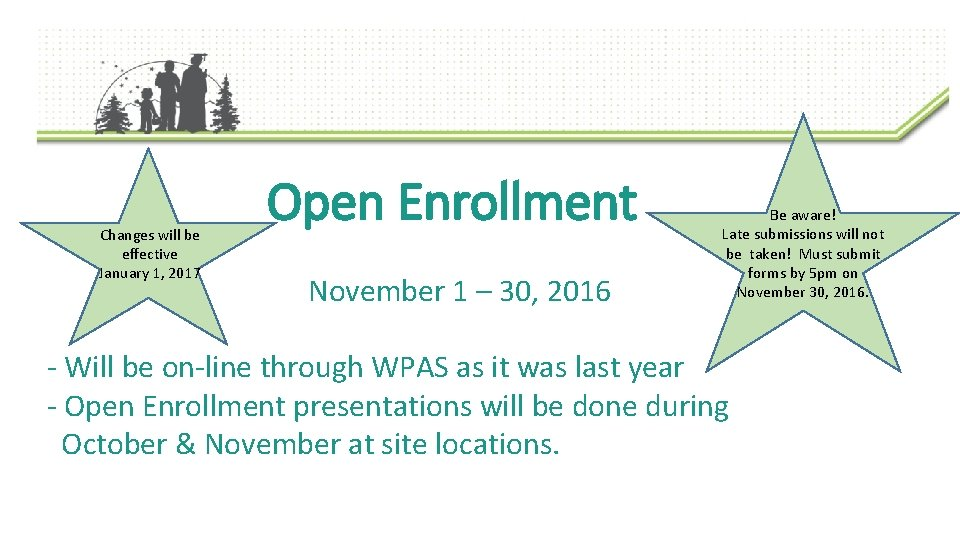 Changes will be effective January 1, 2017 Open Enrollment November 1 – 30, 2016
