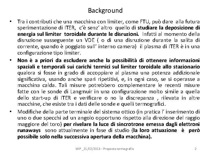 Background • Tra i contributi che una macchina con limiter, come FTU, può dare
