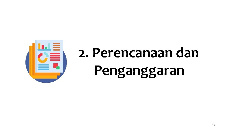 2. Perencanaan dan Penganggaran 17