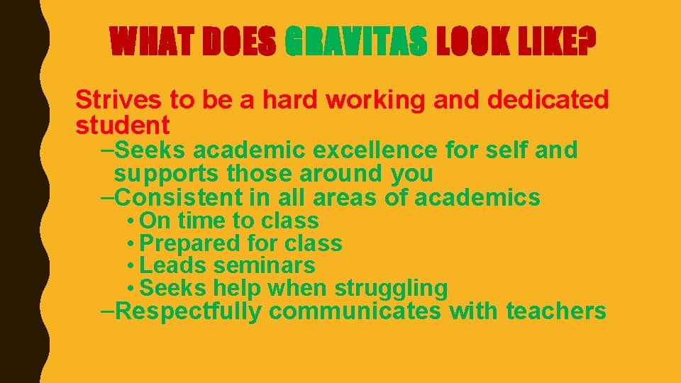 WHAT DOES GRAVITAS LOOK LIKE? Strives to be a hard working and dedicated student