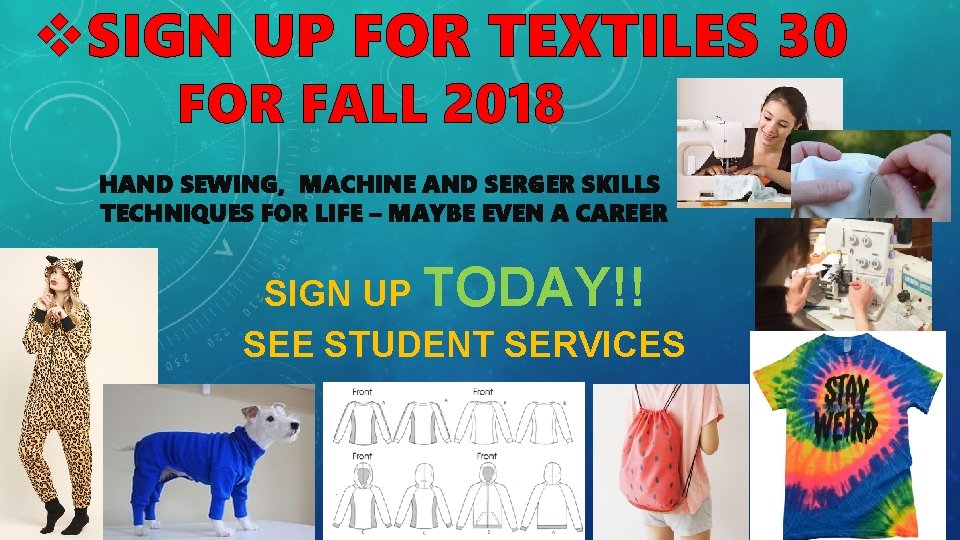 v. SIGN UP FOR TEXTILES 30 FOR FALL 2018 HAND SEWING, MACHINE AND SERGER