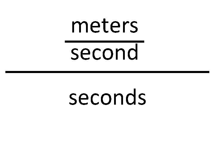 meters seconds