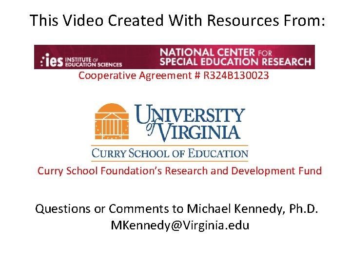 This Video Created With Resources From: Cooperative Agreement # R 324 B 130023 Curry