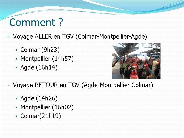 Comment ? - Voyage ALLER en TGV (Colmar-Montpellier-Agde) • Colmar (9 h 23) •